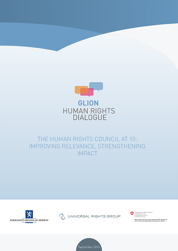 Glion Human Rights Dialogue 2015: the Human Rights Council at 10: improving relevance, strengthening impact