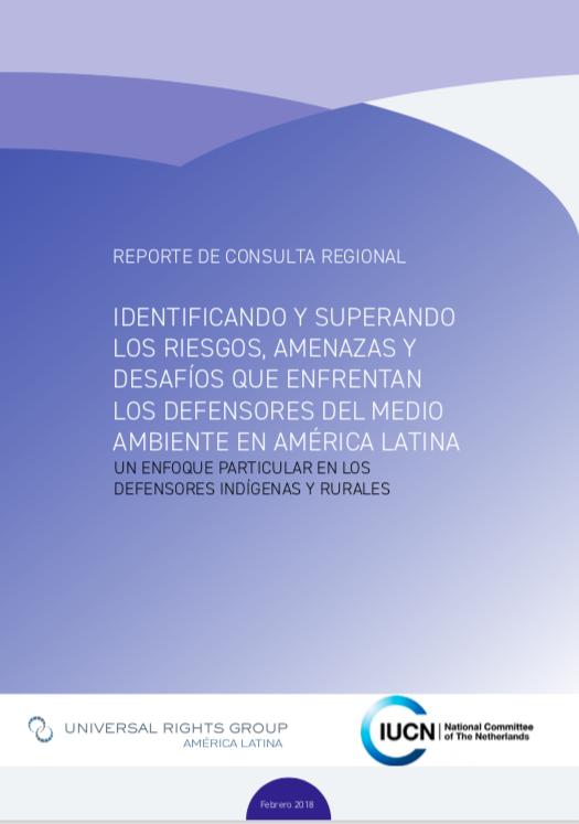 Identificando y superando los riesgos, amenazas y desafíos que enfrentan quienes defienden el medio ambiente en América Latina