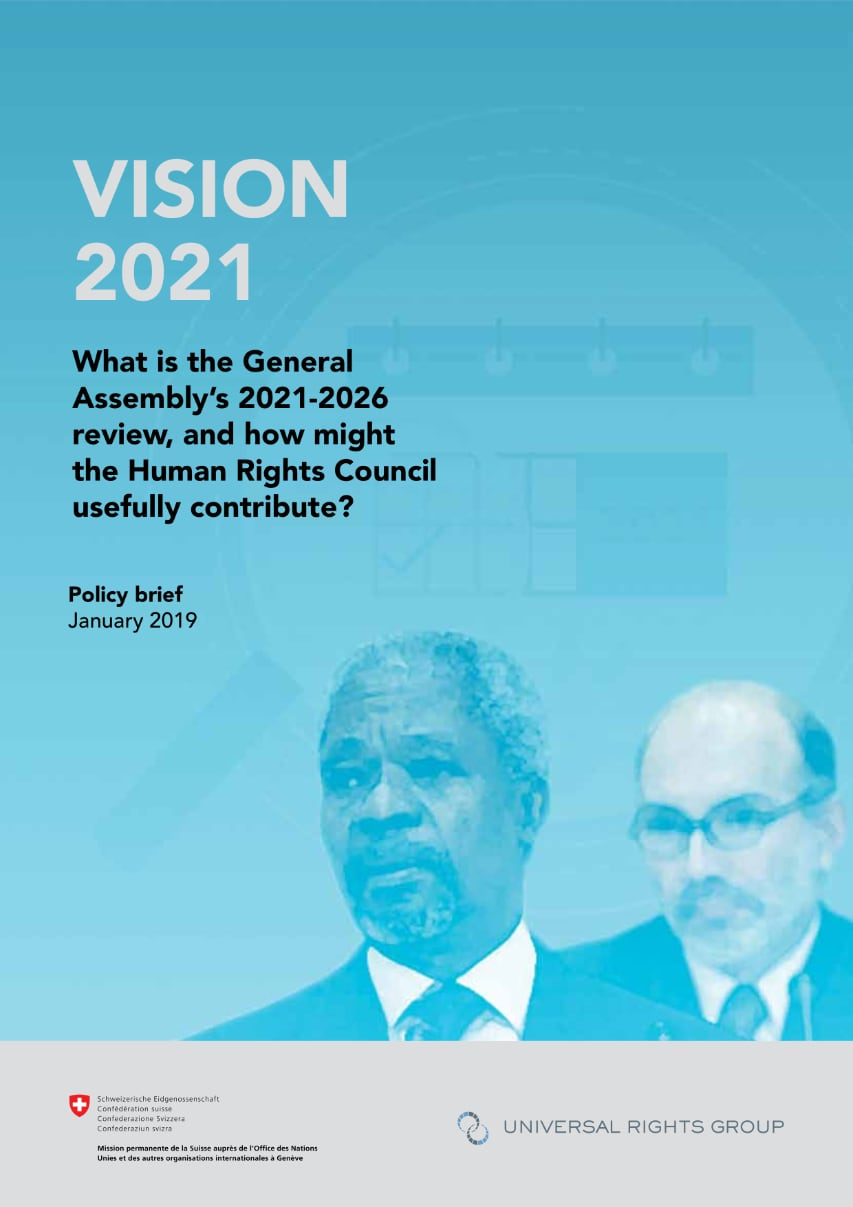 Vision 2021:  What is the General Assembly's 2021-2026 review, and how might the Human Rights Council usefully contribute? report cover