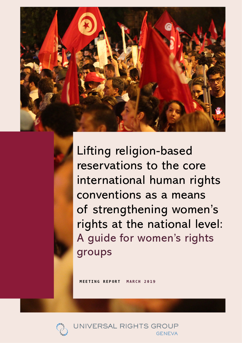 Lifting religion-based reservations to the core international human rights conventions as a means of strengthening women's rights at the national level: A guide for women's rights groups