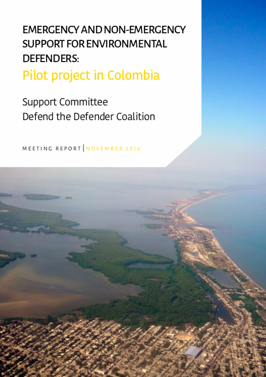 Emergency and non-Emergency Support for Environmental Defenders: Pilot project in Colombia report cover
