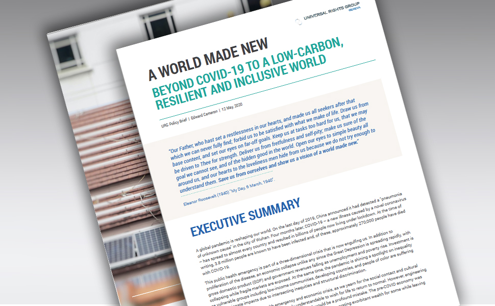 A World Made New: Beyond COVID-19 to a low-carbon, resilient and inclusive world