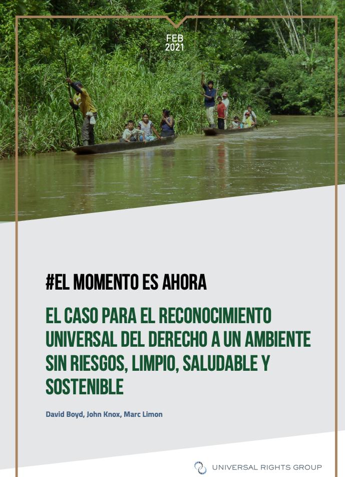#El Momento Es Ahora – El caso para el reconocimiento universal del derecho a un ambiente sin riesgos, limpio, saludable y sostenible